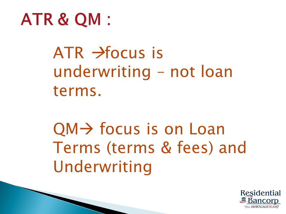 General Ability to Repay (NO PRODUCT RESTRICTIONS) Qualified Mortgage General ATR Temporary Qualified Mortgage Small Creditor Qualified Mortgage Balloon Payment Qualified Mortgage Five Standards of ATR: 8