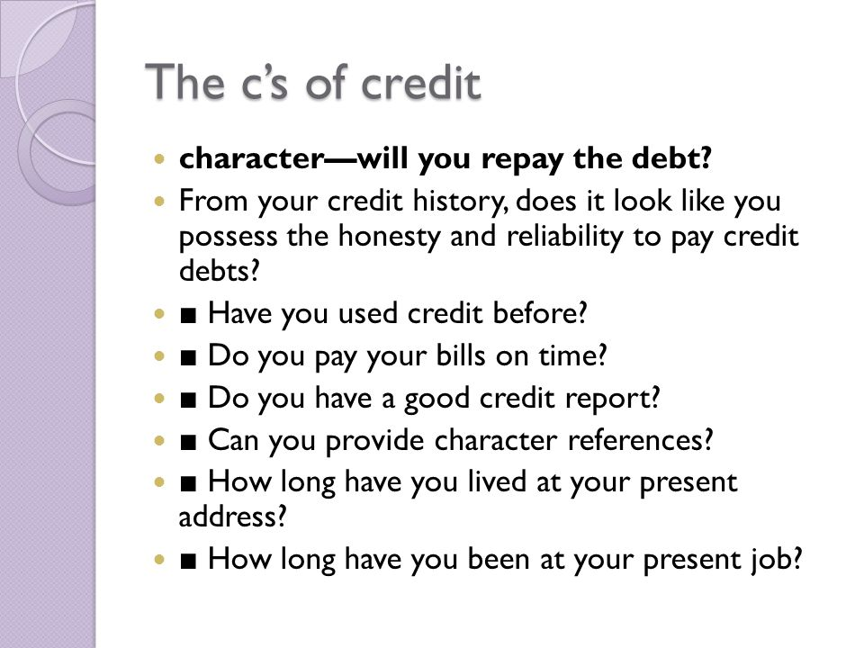 The c's of credit character—will you repay the debt.
