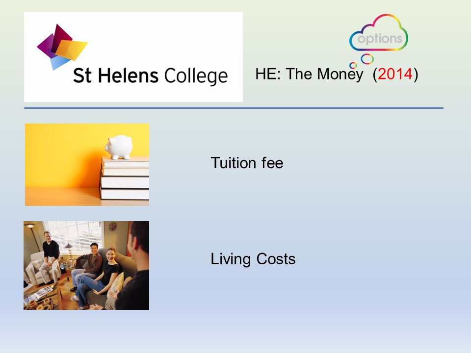 Tuition fee Living Costs HE: The Money (2014)