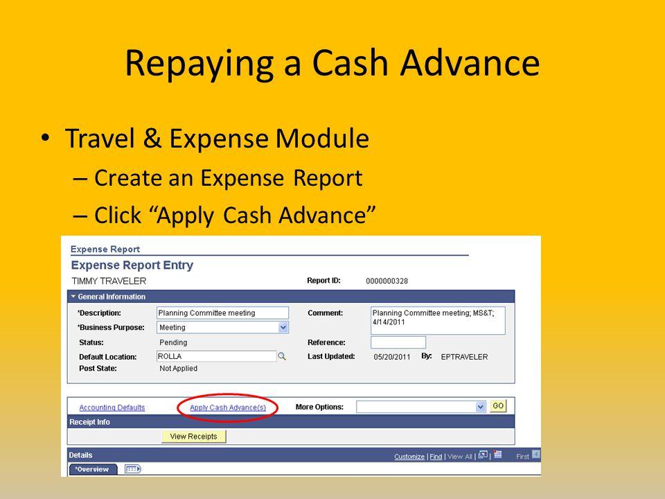 "Repaying a Cash Advance Travel & Expense Module – Create an Expense Report – Click ""Apply Cash Advance"""