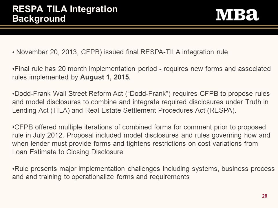 28 RESPA TILA Integration Background November 20, 2013, CFPB) issued final RESPA-TILA integration rule.