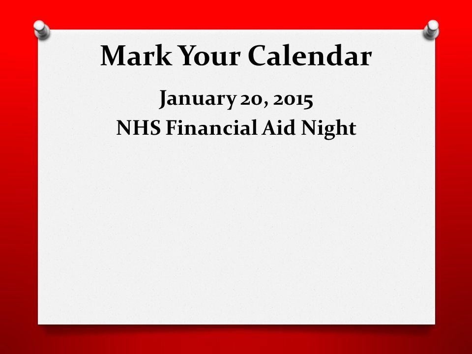 Mark Your Calendar January 20, 2015 NHS Financial Aid Night