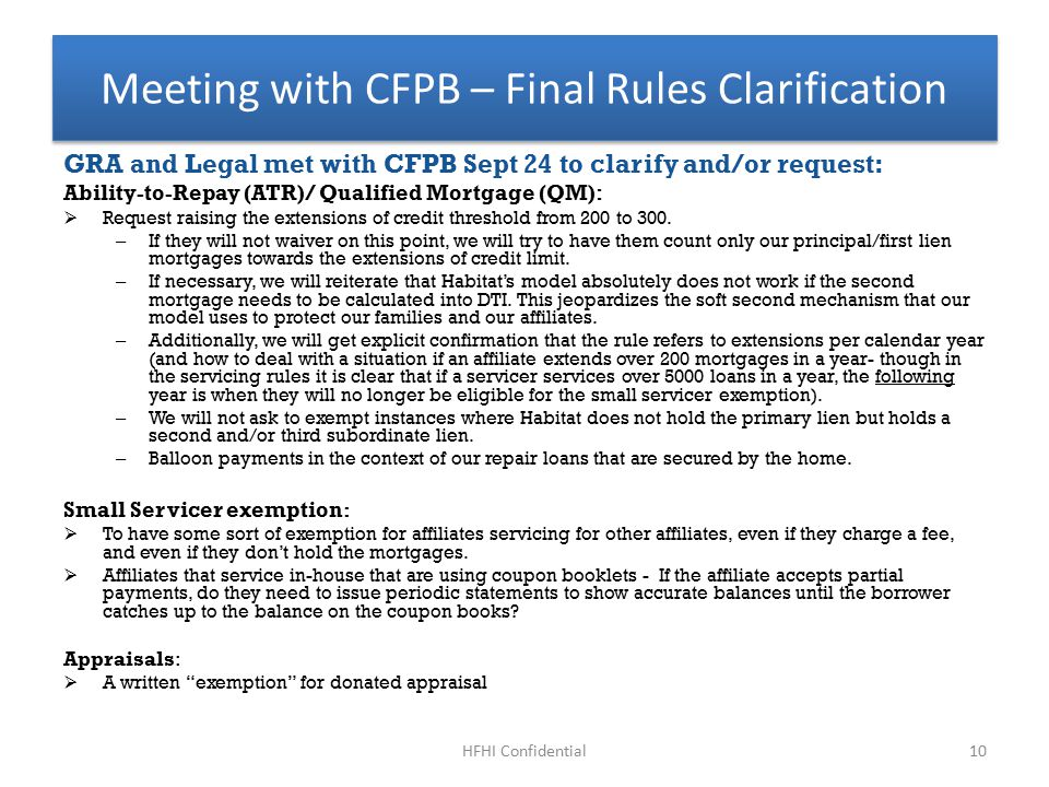 GRA and Legal met with CFPB Sept 24 to clarify and/or request: Ability-to-Repay (ATR)/ Qualified Mortgage (QM):  Request raising the extensions of credit threshold from 200 to 300.