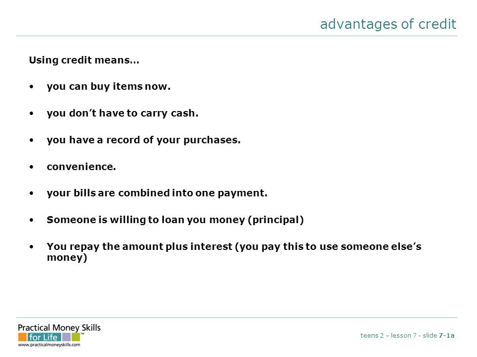 advantages of credit Using credit means… you can buy items now.