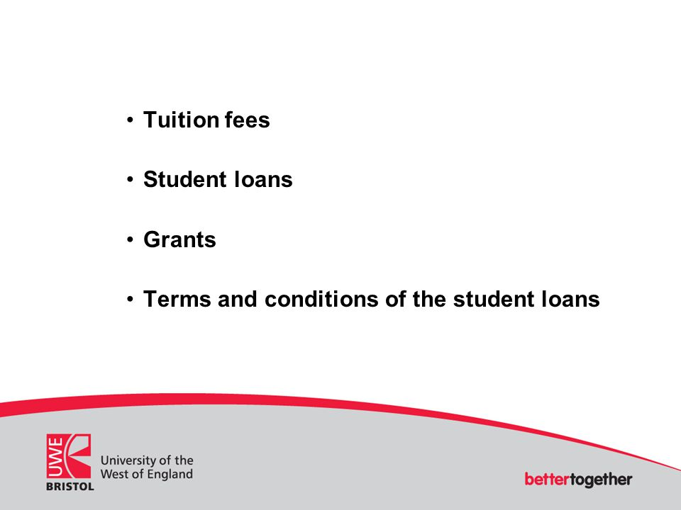 Tuition fees Student loans Grants Terms and conditions of the student loans
