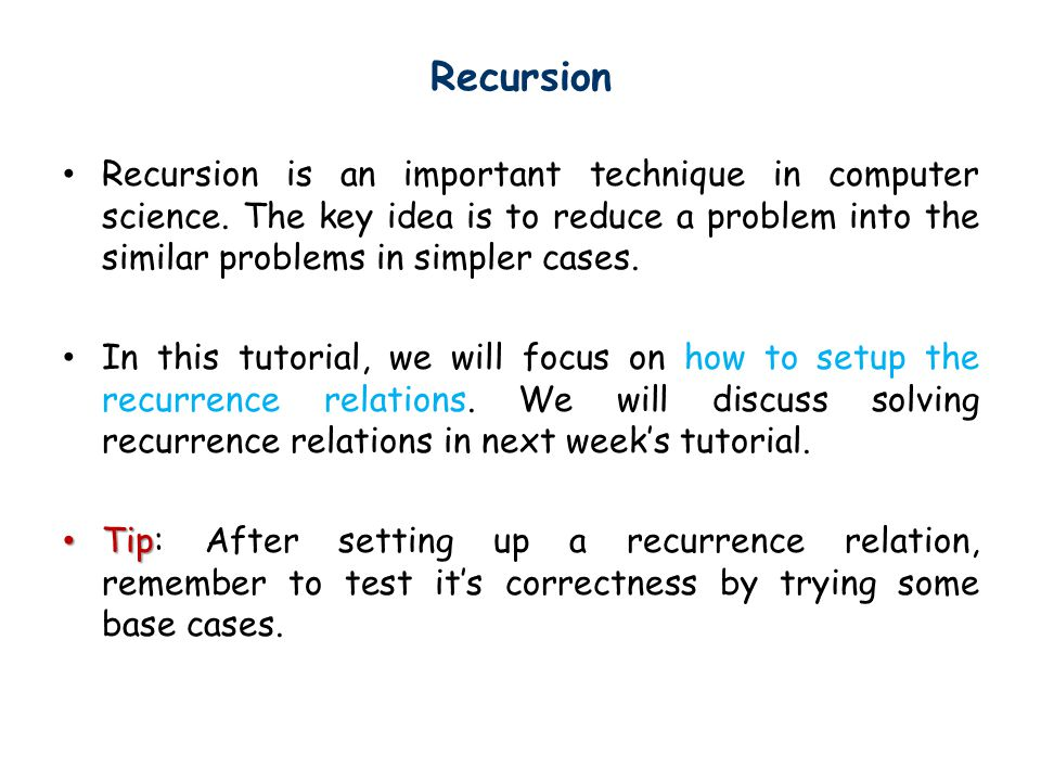 Recursion Recursion is an important technique in computer science.