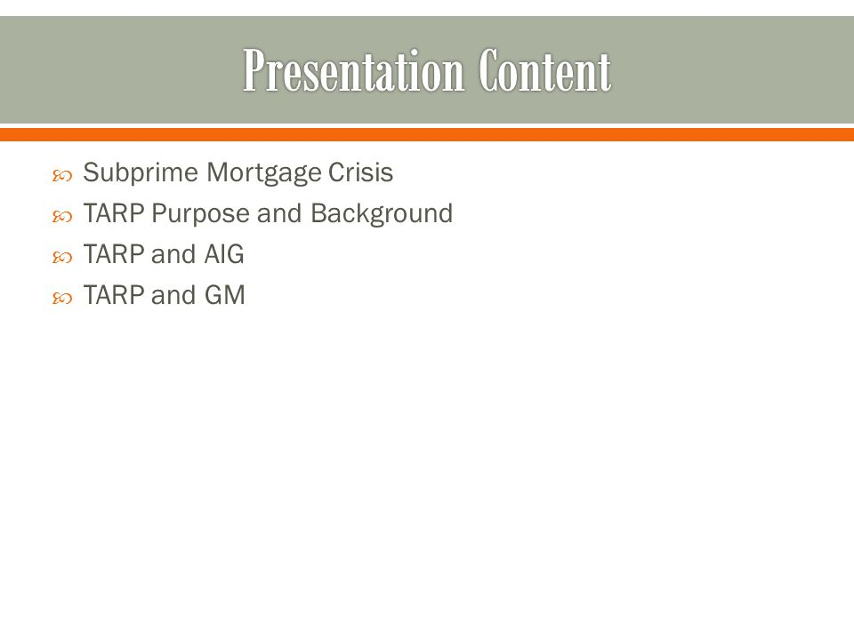  Subprime Mortgage Crisis  TARP Purpose and Background  TARP and AIG  TARP and GM