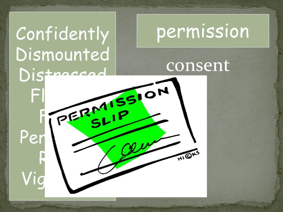 consent permission Confidently Dismounted Distressed Flourish Fulfill Permission Repay Vigorously