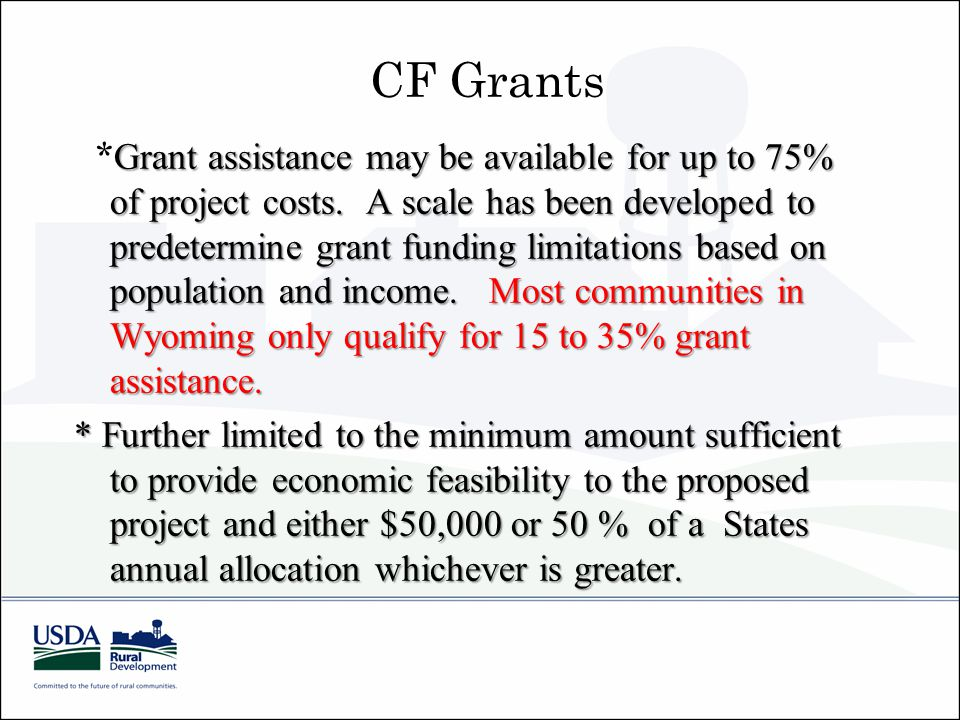 CF Grants Grant assistance may be available for up to 75% of project costs.