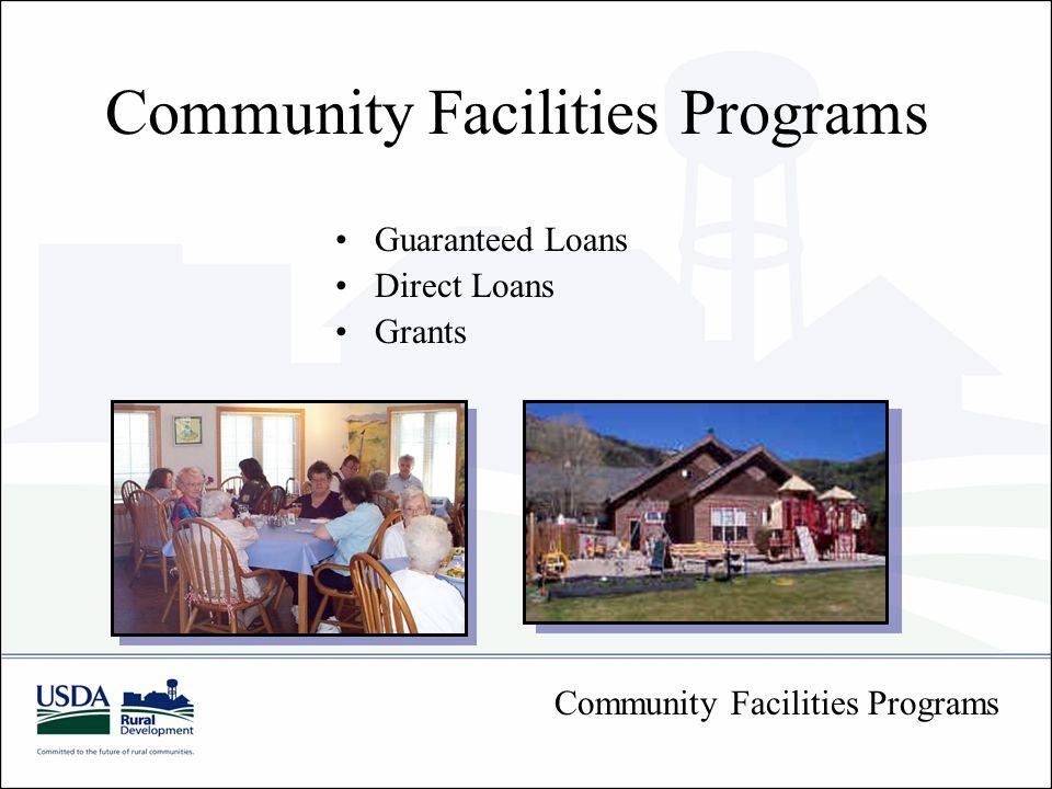 Community Facilities Programs Guaranteed Loans Direct Loans Grants Community Facilities Programs