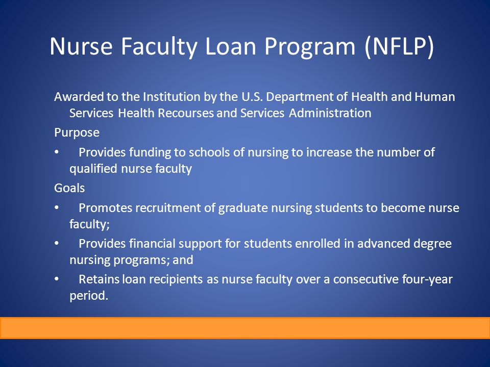 Nurse Faculty Loan Program (NFLP) Awarded to the Institution by the U.S.