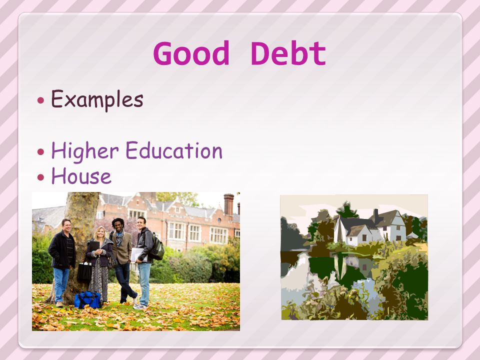Good Debt Examples Higher Education House