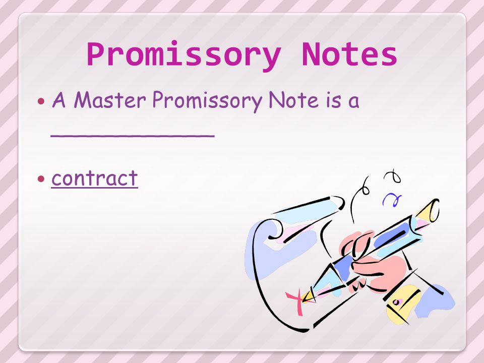 Promissory Notes A Master Promissory Note is a ____________ contract
