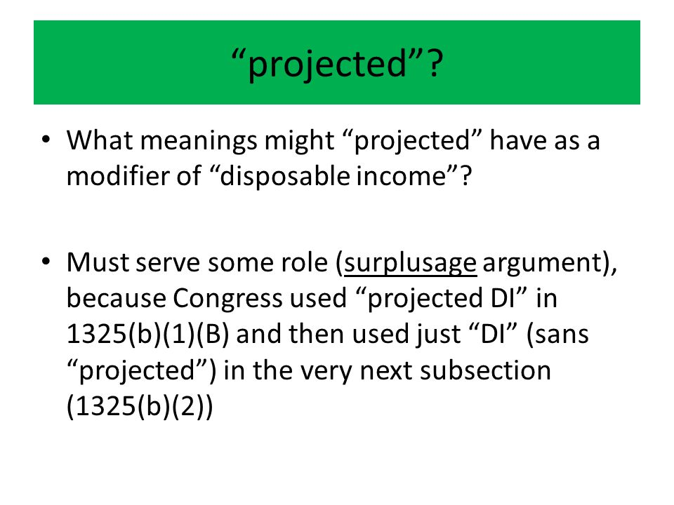 projected . What meanings might projected have as a modifier of disposable income .