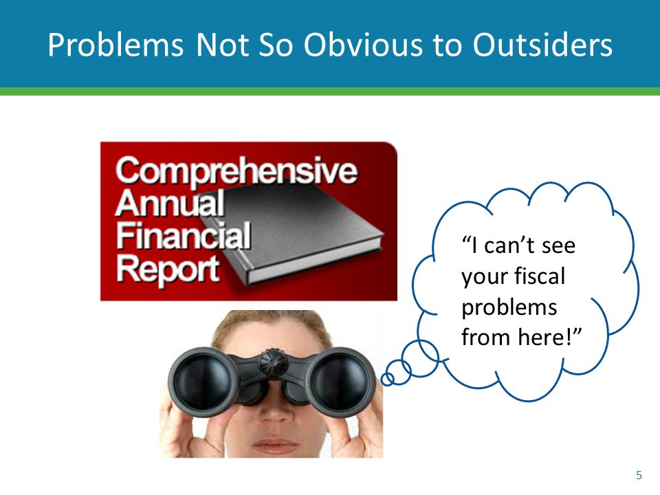 I can't see your fiscal problems from here! 5 Problems Not So Obvious to Outsiders