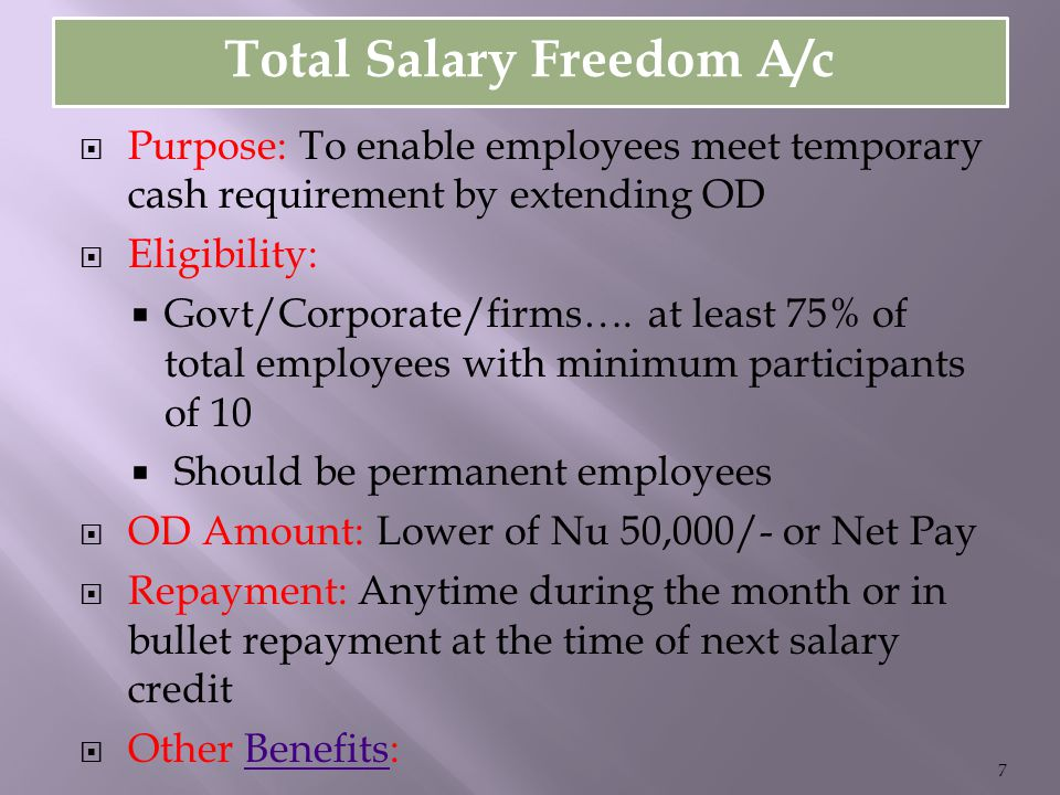 Total Salary Freedom A/c  Purpose: To enable employees meet temporary cash requirement by extending OD  Eligibility:  Govt/Corporate/firms….