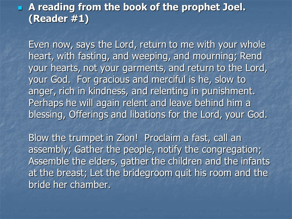 A reading from the book of the prophet Joel.
