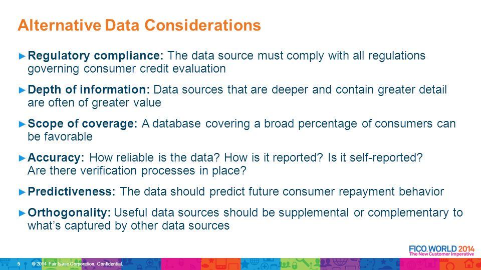 © 2014 Fair Isaac Corporation. Confidential. Evaluating Data Sources 6
