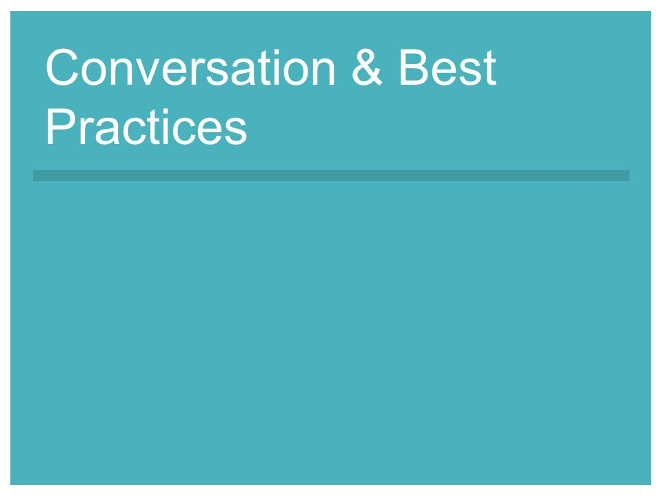 Conversation & Best Practices