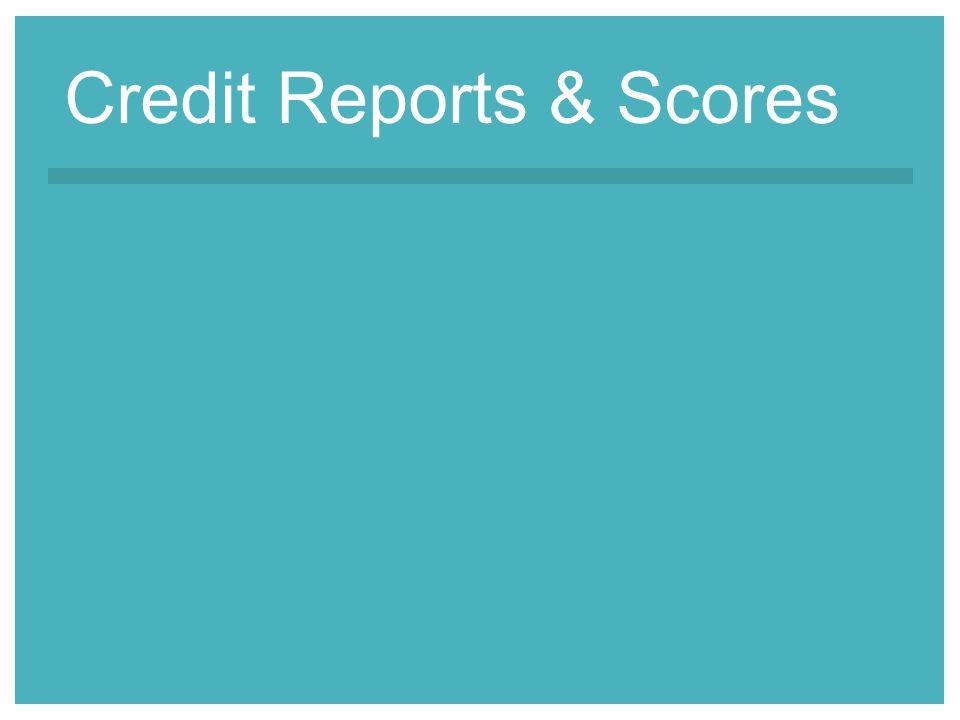 Credit Reports & Scores
