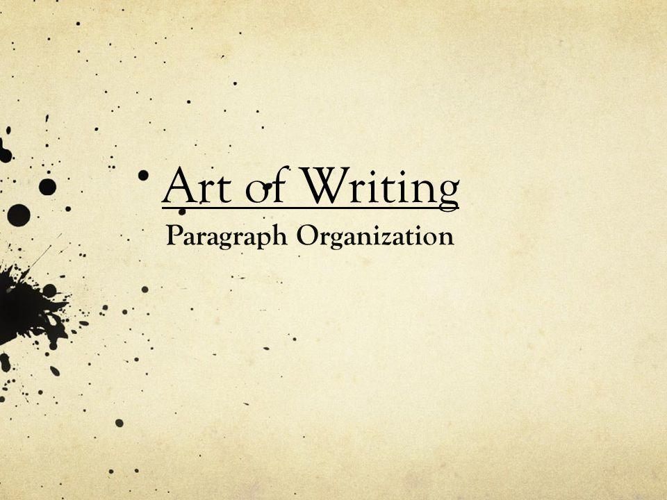 Art of Writing Paragraph Organization