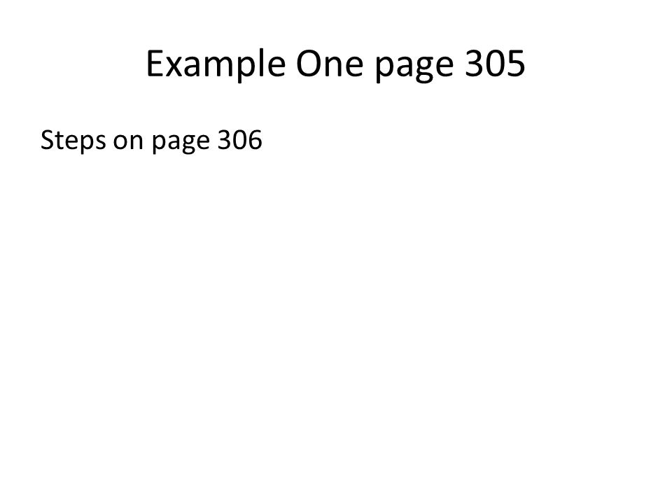 Example One page 305 Steps on page 306