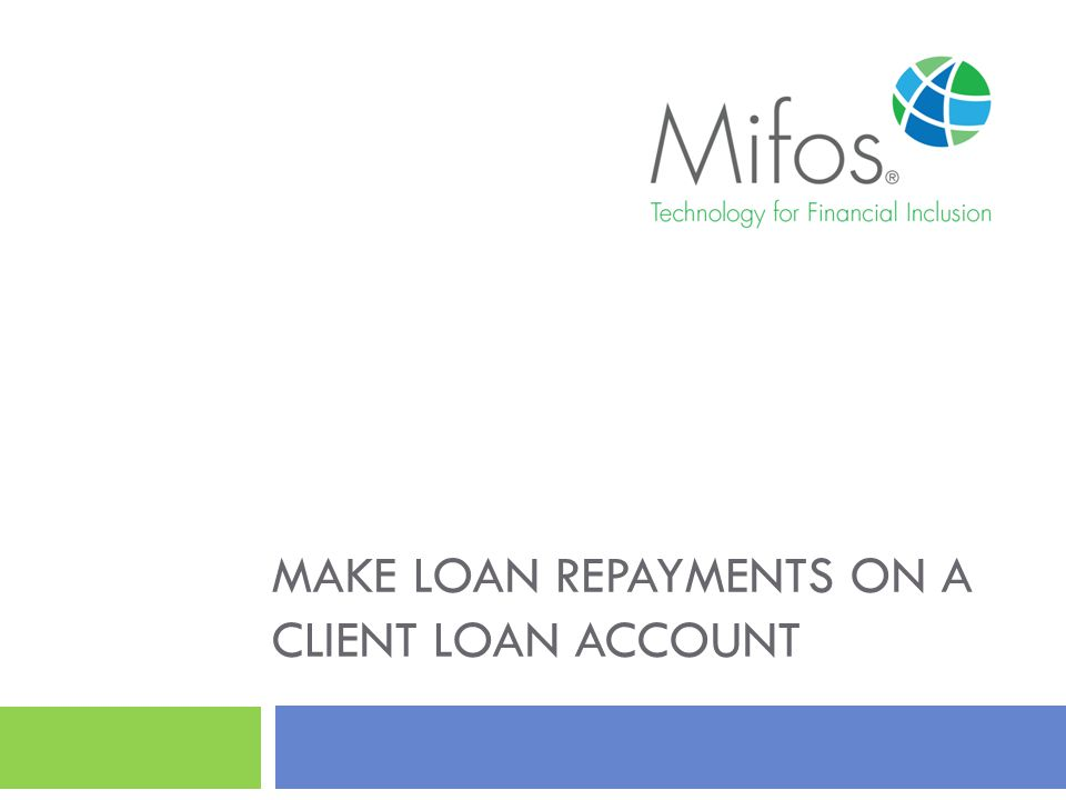 MAKE LOAN REPAYMENTS ON A CLIENT LOAN ACCOUNT