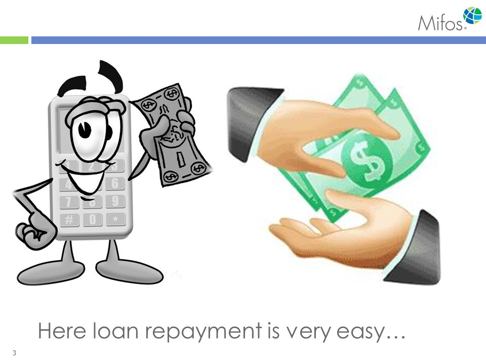 3 Here loan repayment is very easy…