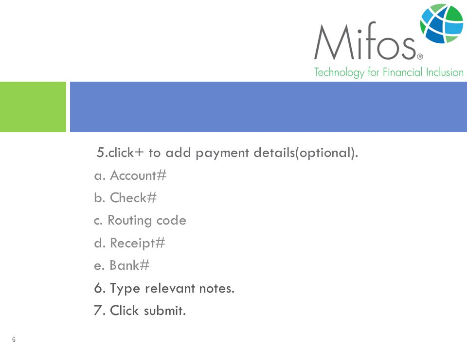 6 5.click+ to add payment details(optional). a. Account# b.