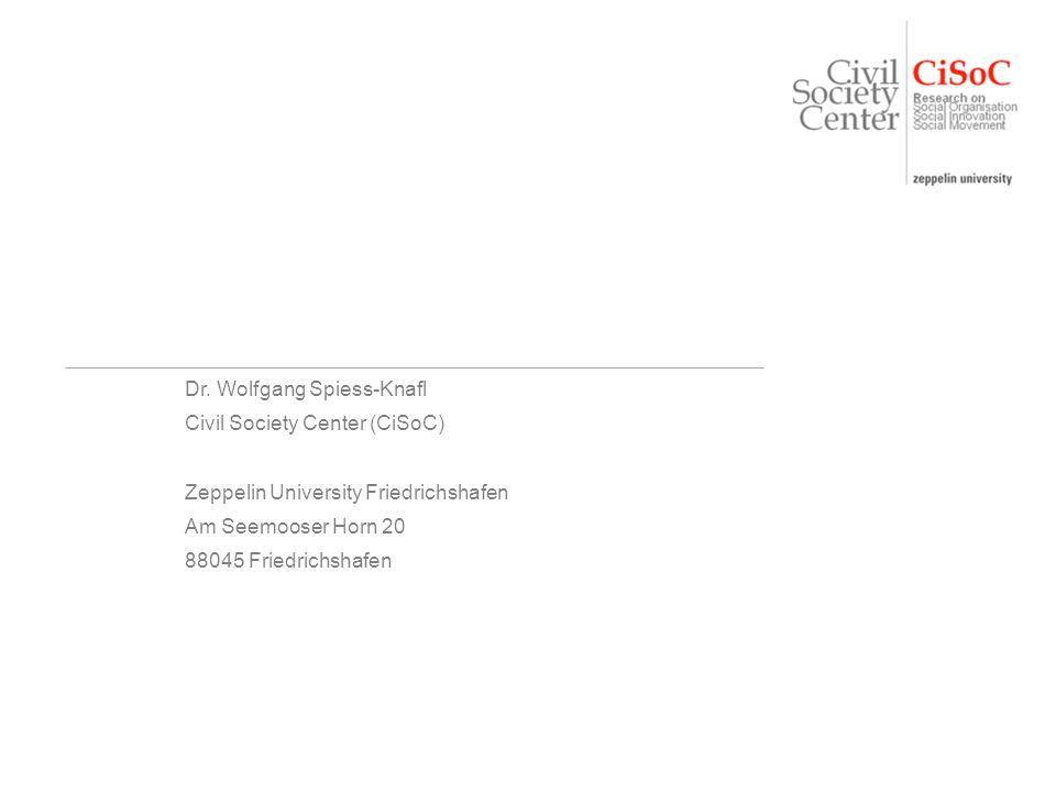 Dr. Wolfgang Spiess-Knafl Civil Society Center (CiSoC) Zeppelin University Friedrichshafen Am Seemooser Horn 20 88045 Friedrichshafen