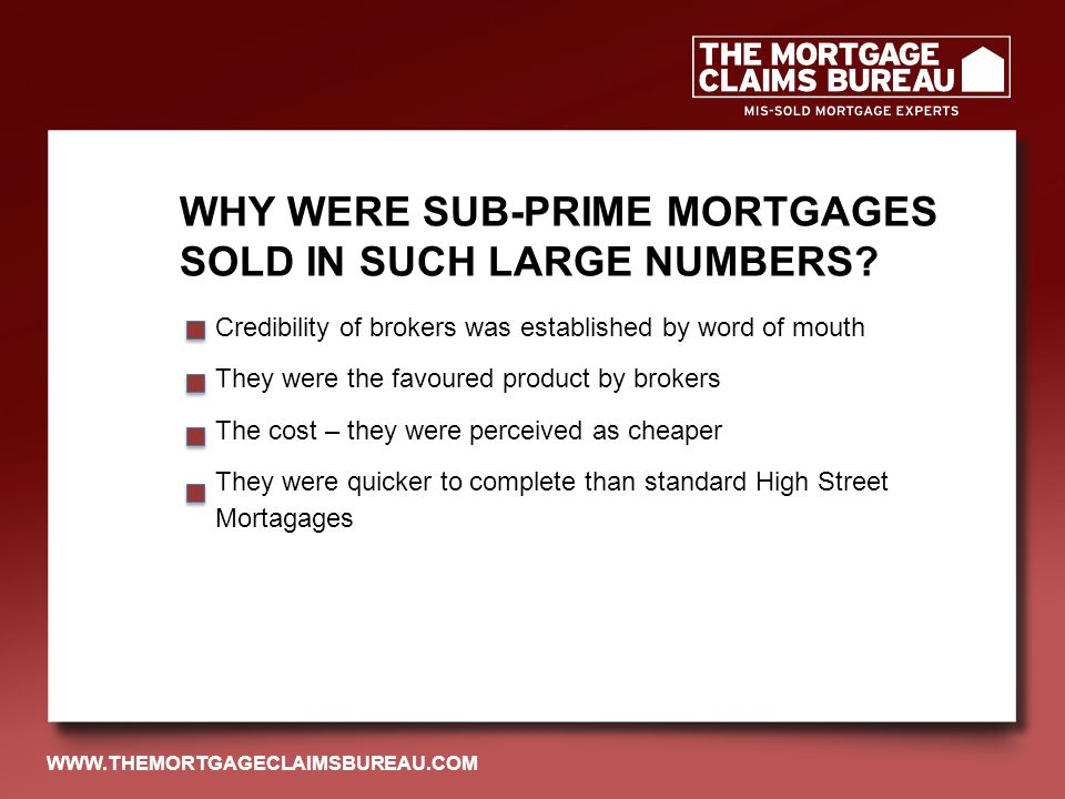 WHY WERE SUB-PRIME MORTGAGES SOLD IN SUCH LARGE NUMBERS.