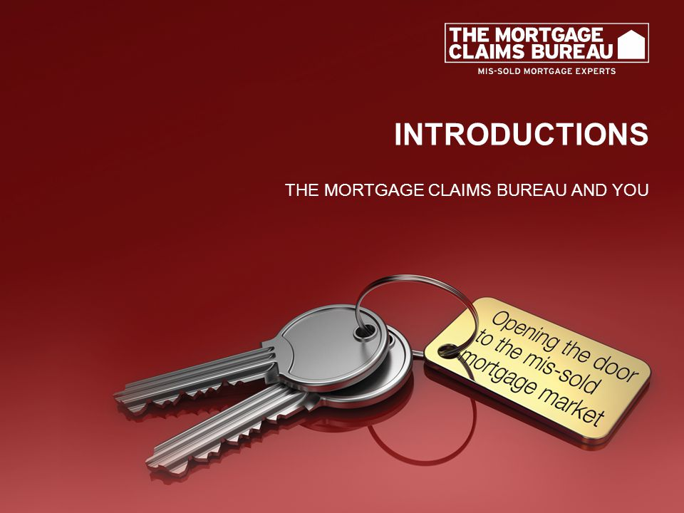 THE USUAL SUSPECTS Examples of mis-sold mortgage scenarios that can be used to support a claim BUT NOT BE THE BASIS OF THE CLAIM