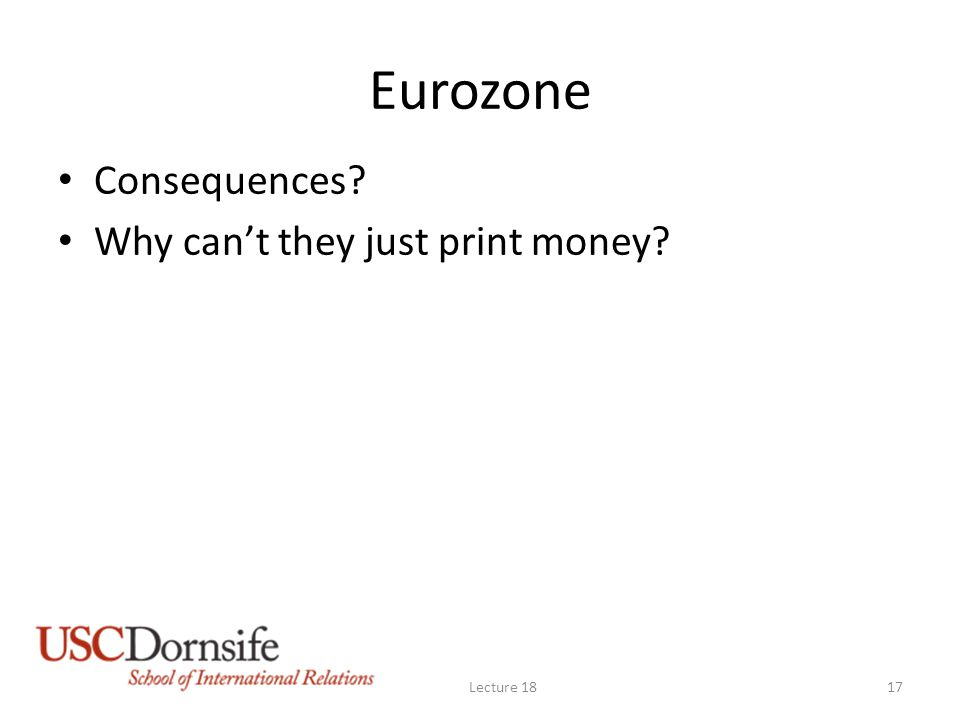 Eurozone Consequences? Why can't they just print money? Lecture 1817