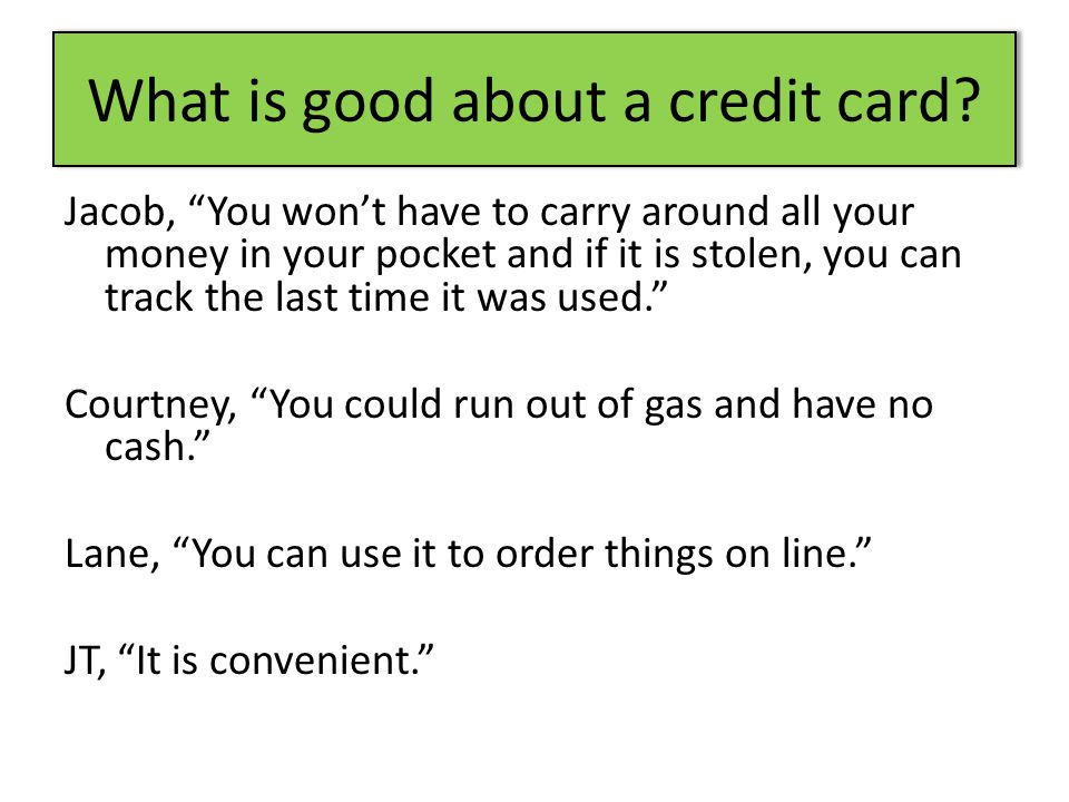 What is good about a credit card.