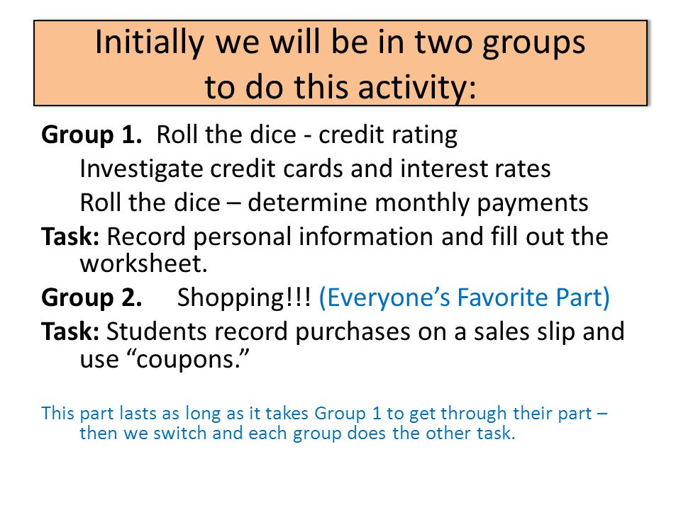 Initially we will be in two groups to do this activity: Group 1.