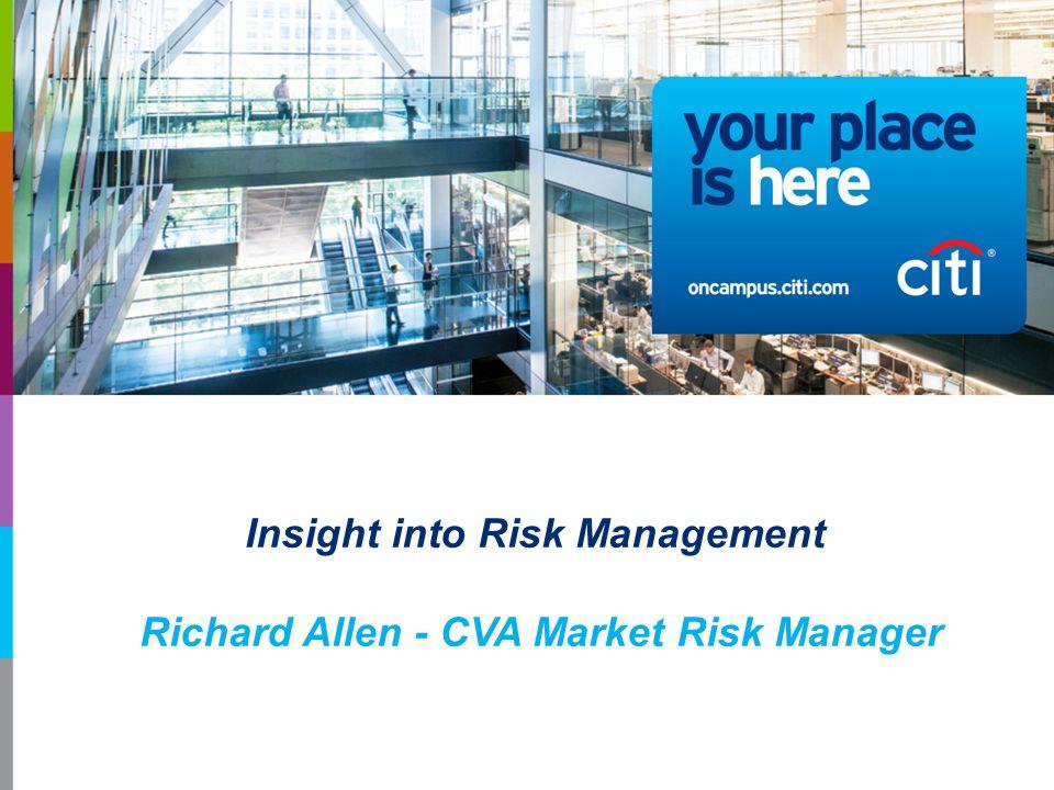 Insight into Risk Management Richard Allen - CVA Market Risk Manager