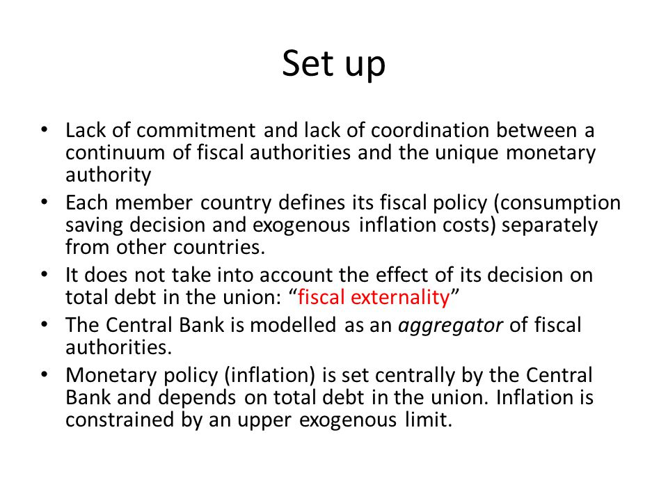 Ideas Deterministic case with no roll over risk Threshold equilibrium with Central bank inflating (to the upper limit) above but not below the threshold Since the debt is continuously rolled over adjustment on the nominal rate immediately nullifies the effect of inflation on debt One is left with the deadweight cost of inflation