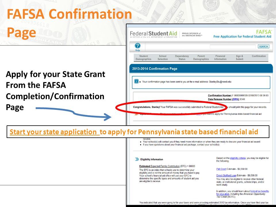 FAFSA Confirmation Page Apply for your State Grant From the FAFSA Completion/Confirmation Page Start your state application to apply for Pennsylvania