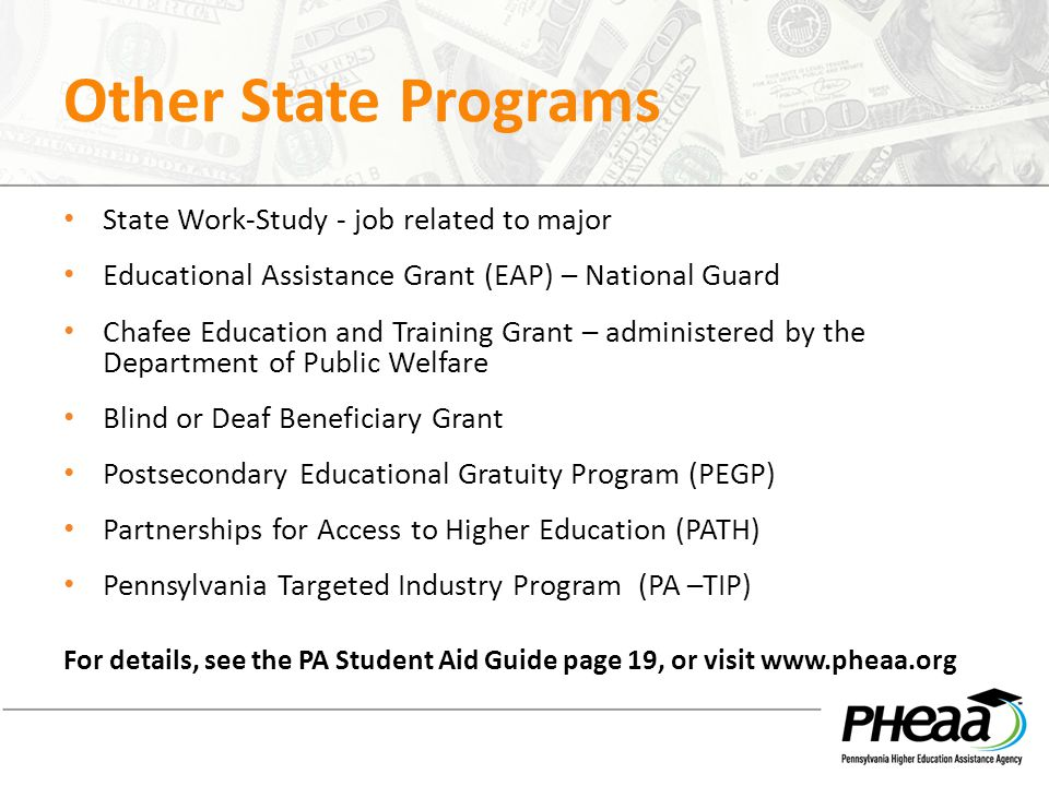 Other State Programs State Work-Study - job related to major Educational Assistance Grant (EAP) – National Guard Chafee Education and Training Grant –
