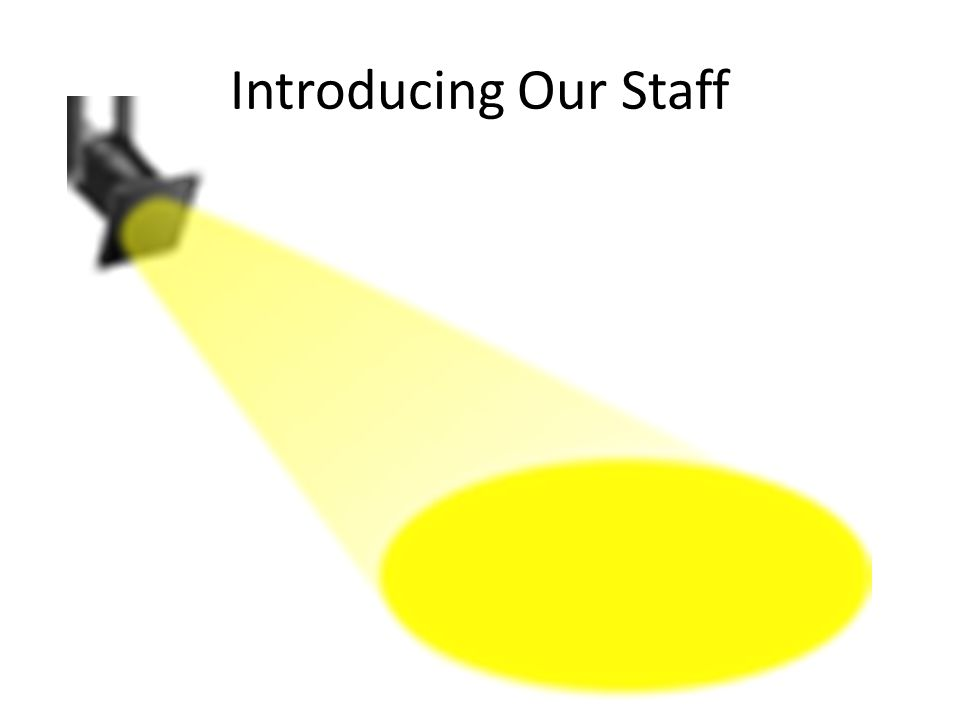 Introducing Our Staff