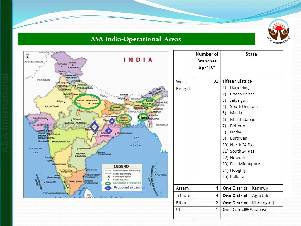 "101`` ASA International ASA India-Operational Areas Number of Branches Apr'13"" State West Bengal 91 Fifteen District- 1)Darjeeling 2)Cooch Behar 3)Jal"