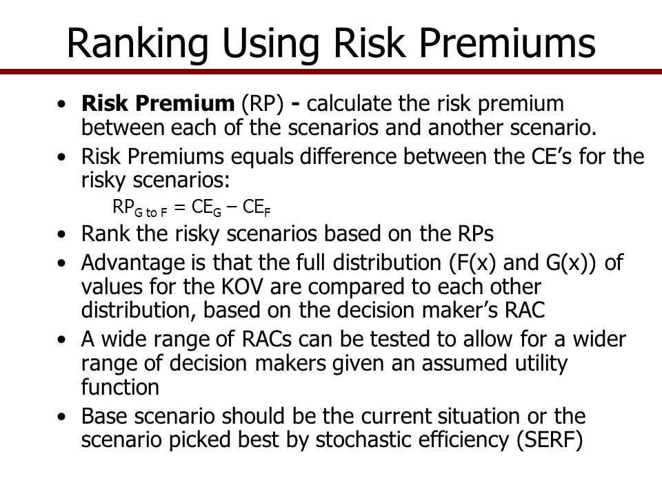 Ranking Using Risk Premiums Risk Premium (RP) - calculate the risk premium between each of the scenarios and another scenario.