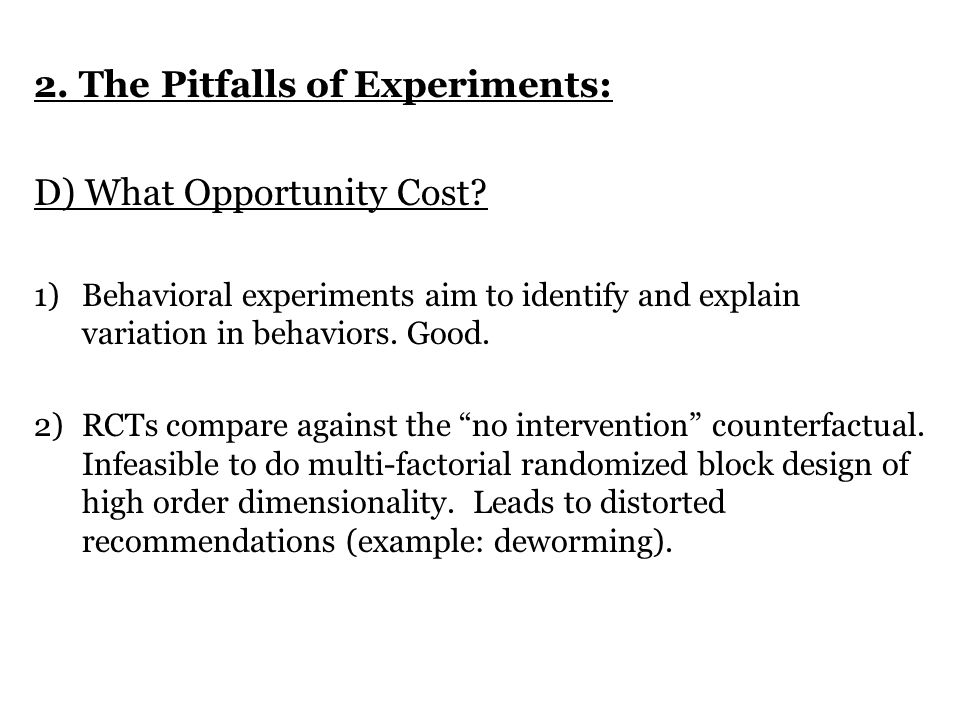 2. The Pitfalls of Experiments: D) What Opportunity Cost.