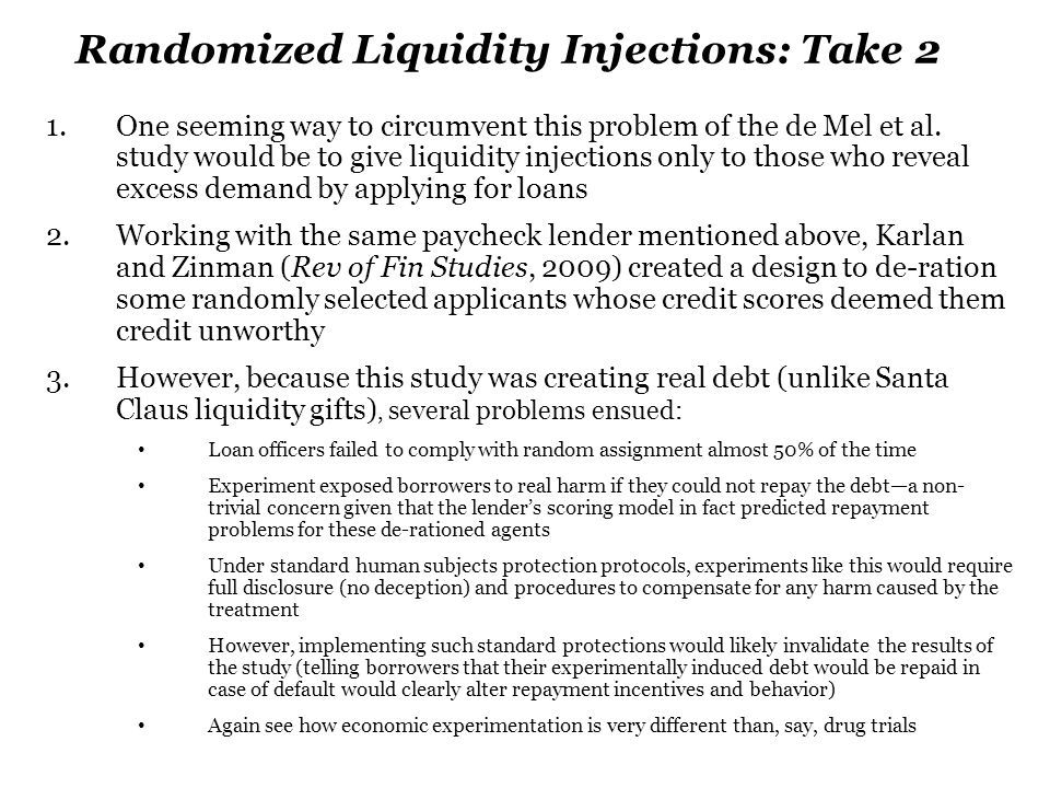 Randomized Liquidity Injections: Take 2 1.One seeming way to circumvent this problem of the de Mel et al.