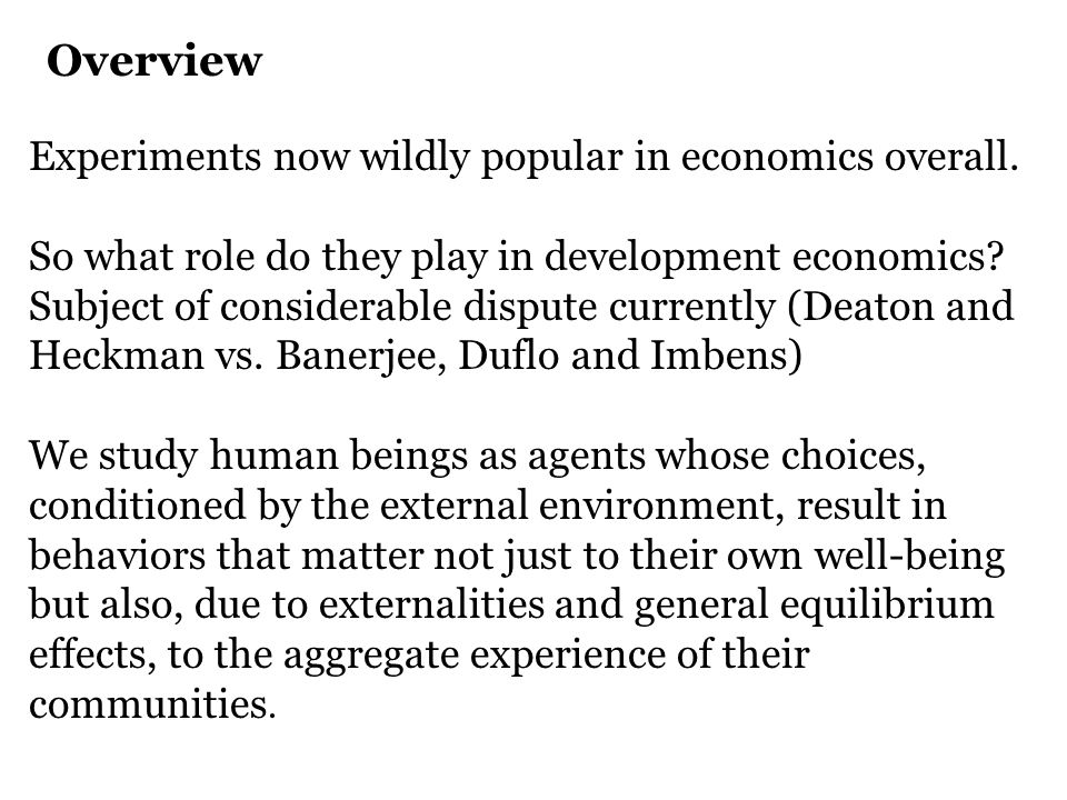 Experiments now wildly popular in economics overall.