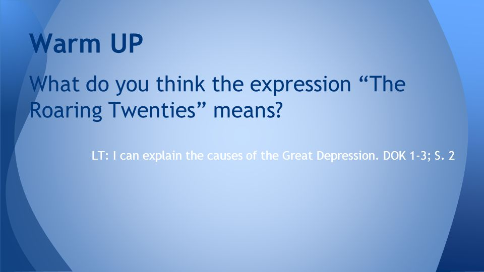 What do you think the expression The Roaring Twenties means.