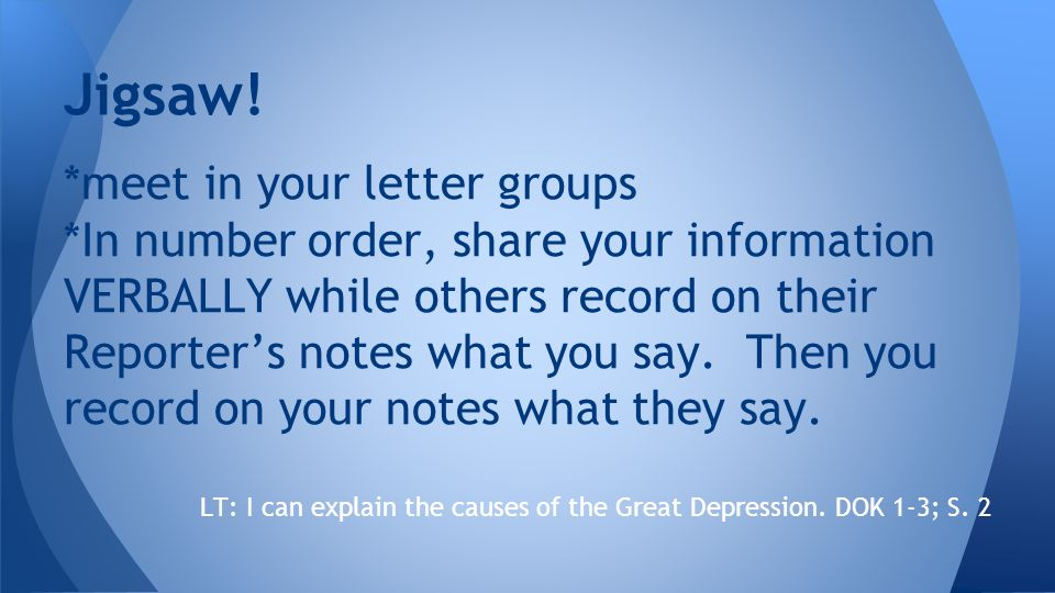 *meet in your letter groups *In number order, share your information VERBALLY while others record on their Reporter's notes what you say.