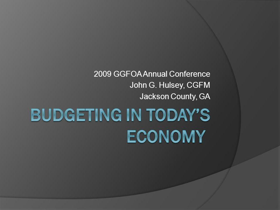2009 GGFOA Annual Conference John G. Hulsey, CGFM Jackson County, GA