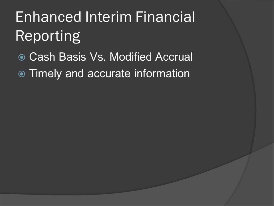 Enhanced Interim Financial Reporting  Cash Basis Vs.