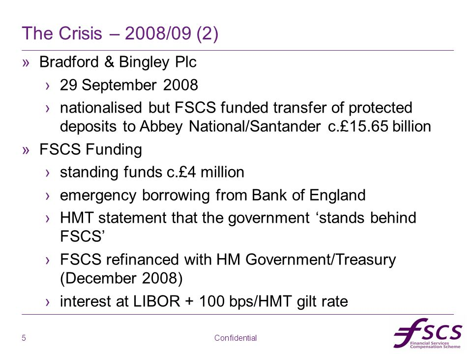 ab The Crisis – 2008/09 (2) »Bradford & Bingley Plc ›29 September 2008 ›nationalised but FSCS funded transfer of protected deposits to Abbey National/
